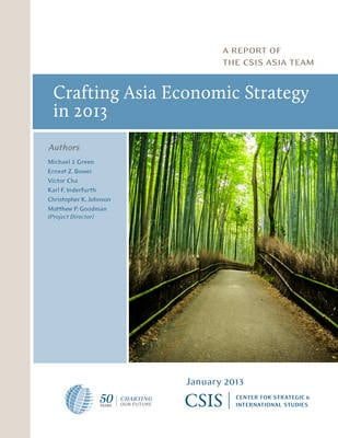 CRAFTING ASIA ECONOMIC STRATEGY IN 2013