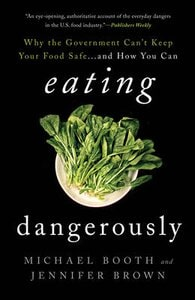 EATING DANGEROUSLY: WHY THE GOVERNMENT C