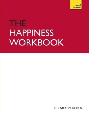 TEACH YOURSELF HAPPINESS WORKBOOK