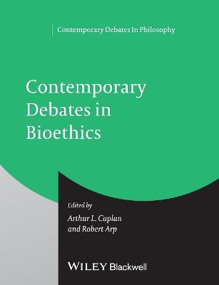 Contemporary Debates in Bioethics