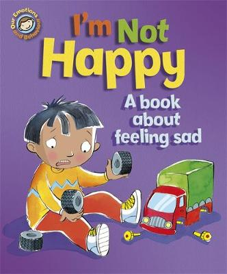 IM NOT HAPPY - A BOOK ABOUT FEELING SAD