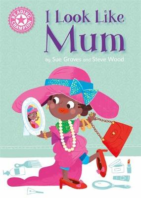 READING CHAMPION: I LOOK LIKE MUM