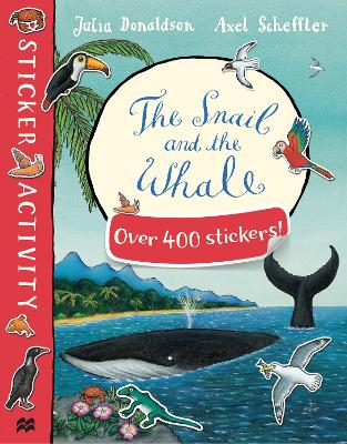 THE SNAIL AND THE WHALE STICKER BOOK PB