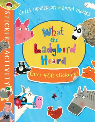 WHAT THE LADYBIRD HEARD STICKER BOOK PB