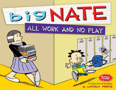 BIG NATE ALL WORK AND NO PLAY: A COLLECT