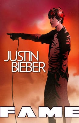 Fame Justin Bieber: The Graphic Novel