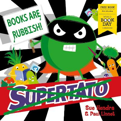 SUPERTATO: BOOKS ARE RUBBISH!
