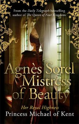 Agnes Sorel: Mistress of Beauty