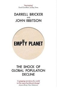 EMPTY PLANET: THE SHOCK OF GLOBAL POPULA