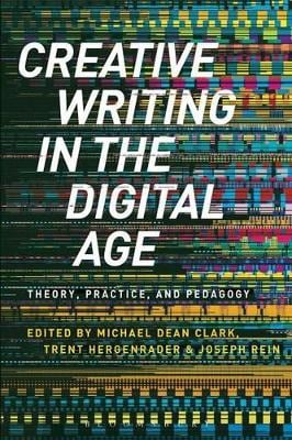 CREATIVE WRITING IN THE DIGITAL AGE THEO