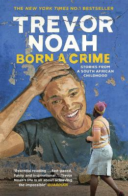 BORN A CRIME: STORIES FROM A SOUTH AFRIC