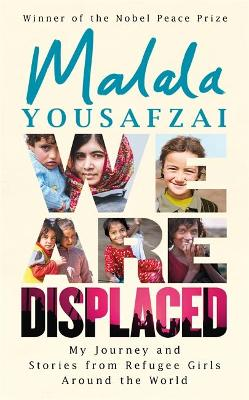 WE ARE DISPLACED: MY JOURNEY AND STORIES