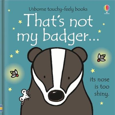 THATS NOT MY BADGER