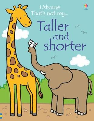 THATS NOT MY TALLER AND SHORTER
