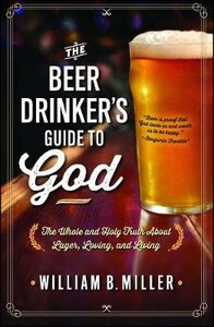 BEER DRINKERS GUIDE TO GOD