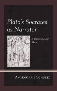 PLATOS SOCRATES AS NARRATOR