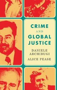 CRIME & GLOBAL JUSTICE: THE DYNAMICS OF