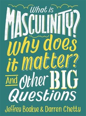 WHAT IS MASCULINITYx WHY DOES IT MATTERx
