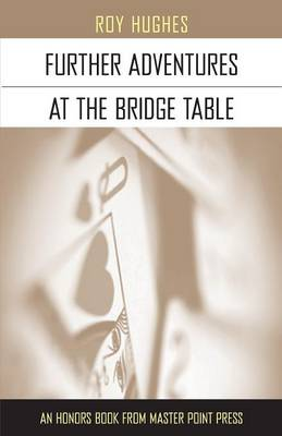 Further Adventures at the Bridge Table
