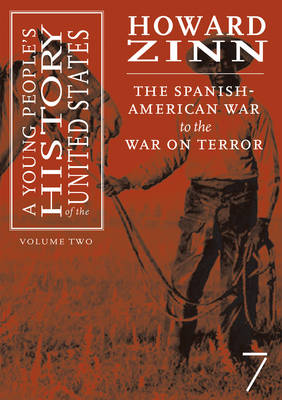 A Young People's History of the United States v. 2 Spanish-American to the War on Terror
