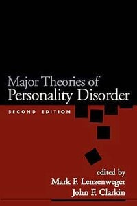 MAJOR THEORIES OF PERSONALITY DISORDERS