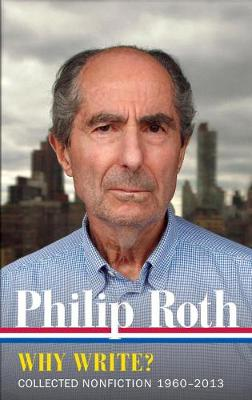 PHILIP ROTH: WHY WRITEx COLLECTED NONFIC