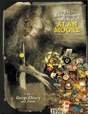 The Extraordinary Works of Alan Moore Indispensable Edition