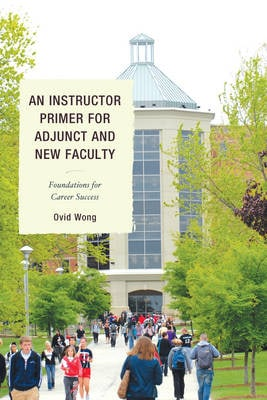 INSTRUCTOR PRIMER FOR ADJUNCT AND NEW FA