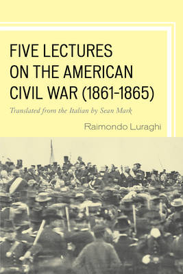FIVE LECTURES ON THE AMERICAN CIVIL WAR,