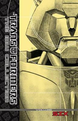 TRANSFORMERS: THE IDW COLLECTION VOL. 6