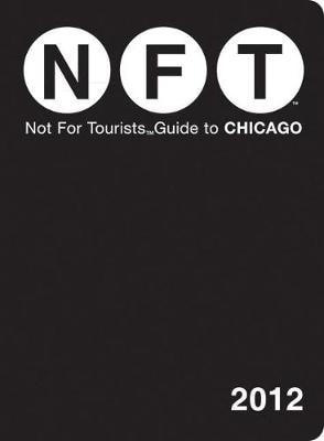 NOT FOR TOURISTS GUIDE TO CHICAGO