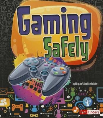 FACT FINDERS: GAMING SAFELY