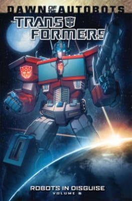 TRANSFORMERS: ROBOTS IN DISGUISE VOL. 6