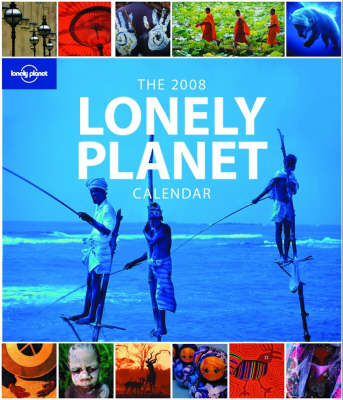 LONELY PLANET CALENDAR 2008