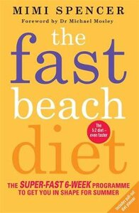 The Fast Beach Diet - The Super-Fast 6-Week Programme to Get You in Shape for Summer