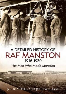DETAILED HISTORY OF RAF MANSTON 1916-193