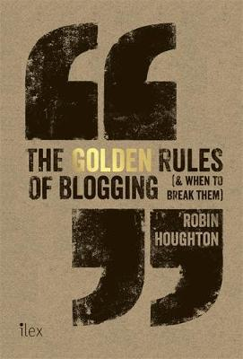 THE GOLDEN RULES OF BLOGGING (& WHEN TO