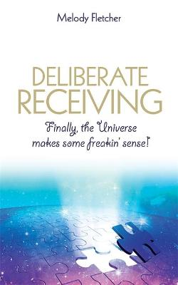 DELIBERATE RECEIVING