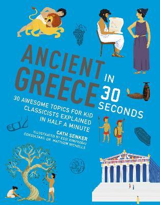 ANCIENT GREECE IN 30 SECONDS: 30 FASCINA