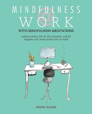 MINDFULNESS AT WORK: REDUCE STRESS