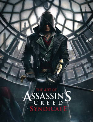 ART OF ASSASSINS CREED : SYNDICATE