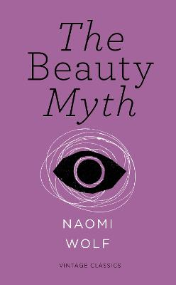 BEAUTY MYTH (VINTAGE FEMINISM SHORT ED.)