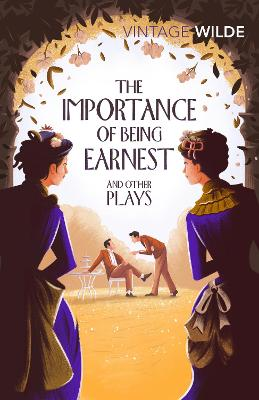 THE IMPORTANCE OF BEING EARNEST AND OTHE