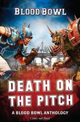 DEATH ON THE PITCH: A BLOOD BOWL ANTHOL.