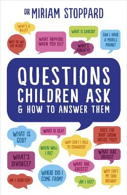 QUESTIONS CHILDREN ASK AND HOW TO ANSWER