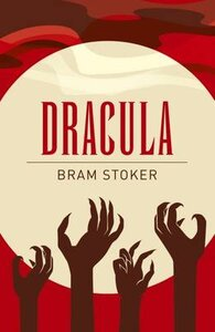 CLASSICS OF WORLD LITERATURE: DRACULA
