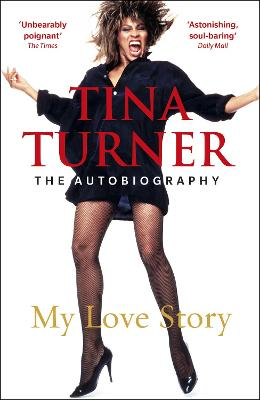 TINA TURNER: MY LOVE STORY (OFFICIAL AUT