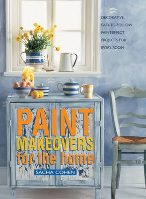 PAINT MAKEOVERS FOR THE HOME