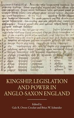 Kingship, Legislation and Power in Anglo-Saxon England