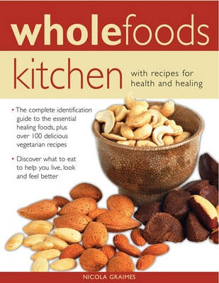 WHOLEFOODS KITCHEN: WITH RECIPES FOR HEA